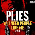 Plies You Need People Like Me 1