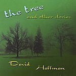 David Hoffman The Tree And Other Stories
