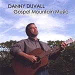 Danny Duvall Gospel Mountain Music