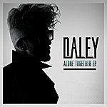 Daley Alone Together EP