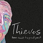 The Thieves How Could They Call You - Ep