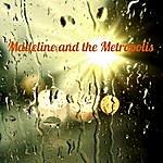 Madeline Madeline And The Metropolis