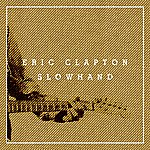 Eric Clapton Slowhand 35th Anniversary (Super Deluxe)