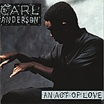 Carl Anderson An Act Of Love
