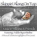 Mason Williams Skippin' Along On Top (Feat. Byron Berline)