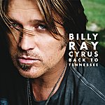 Billy Ray Cyrus Back To Tennessee