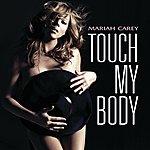 Mariah Carey Touch My Body (Int'l Ecd - Maxi)