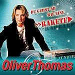 Oliver Thomas Du Gehst Ab Wie Eine Rakete