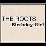 The Roots Birthday Girl