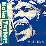 Koko Taylor What It Takes: The Chess Years [Expanded Edition]