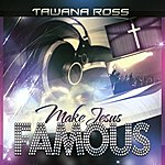 Tawana Ross Make Jesus Famous