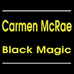 Carmen McRae Black Magic