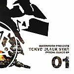 Tokyo Black Star Psyche Dance Ep