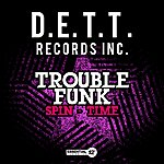 Trouble Funk Spin-Time