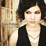 Carrie Rodriguez I Cry For Love