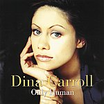 Dina Carroll Only Human