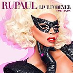 RuPaul Live Forever: Remixes