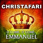 Christafari O Come, O Come Emmanuel