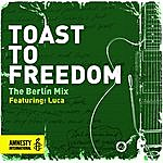 Luca Toast To Freedom - The Berlin Mix