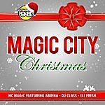 M.C. Magic Magic City Christmas (Feat. Abrina, Dj Class & Eli Fresh)