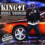 King T Still Triflin