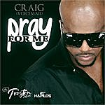 Craig Pray For Me - Single