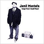 Jamil Mustafa Songs From A Small Planet
