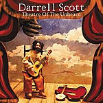 Darrell Scott Theatre Of The Unheard