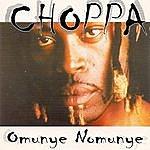 Choppa Omunye Nomunye
