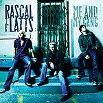 Rascal Flatts Me And My Gang (International Version)