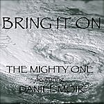 The Mighty One Bring It On (Feat. Daniel Moir)