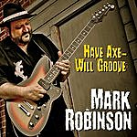 Mark Robinson Have Axe - Will Groove