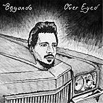 Beyondo Over Eyed