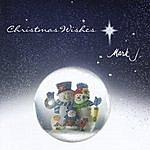 Mark J Chrismas Wishes