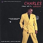 Charles Wright Finally Got It...Wright