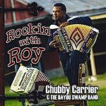 Chubby Carrier & The Bayou Swamp Band Rockin With Roy