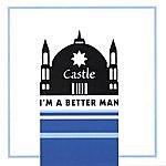The Castle Trio I'm A Better Man