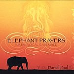 Daniel Paul Elephant Prayers / Kirtan Vocal Ensemble