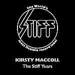 Kirsty MacColl The Stiff Years