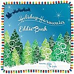 Eddie Bush Holiday Harmonies (Feat. Eddie And The Icicles)