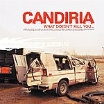Candiria What Doesn't Kill You…