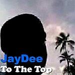 Jaydee To The Top