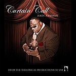 John Johnson Curtain Call (The Music Of Stanley C Jackson Sr)