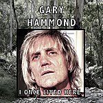 Gary Hammond I Once Lived Here - Single
