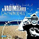 DJ Vadim Don't Be Scared - Instrumentals