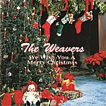 The Weavers We Wish You A Merry Christmas