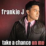 Frankie J Take A Chance On Me
