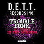 Trouble Funk So Early In The Morning