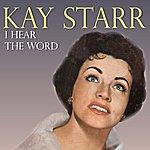 Kay Starr I Hear The Word
