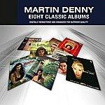 Martin Denny Martin Denny: Eight Classic Albums